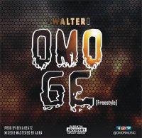 Walter AKA Omormusic - Omoge [Freestyle]