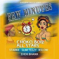 Starkii x Slim teezy x Ehdii Bhanx x Kslow - Few Minutes
