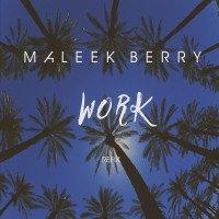 Maleek Berry - Work (Refix)