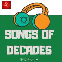 Dj Kingsmen X Various Artist - Songs Of Decades