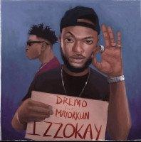 Mayorkun x Dremo - Izzokay