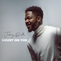 Johnny Drille - Count On You
