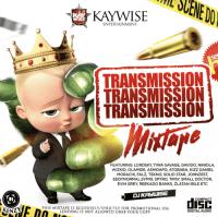 Dj Kaywise - Transmission Mixtape