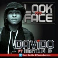 Davido - Look My Face (feat. Mayor Dagunro)