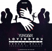 Yung6ix - Loving You (feat. Korede Bello)