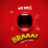 Mz Kiss - Braaa