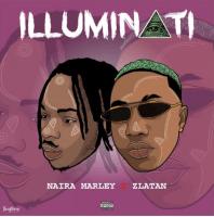 Zlatan x Naira Marley - Illuminati