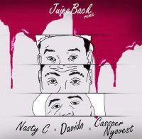 Nasty C - Juice Back (Remix) (feat. Davido, Cassper Nyovest)