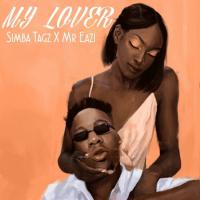 Simba Tagz - My Lover (feat. Mr. Eazi)