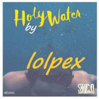 Lolpex - Holy Water