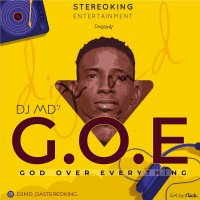 Dj MD - DJ MD - GOD OVER EVERYTHING MIX