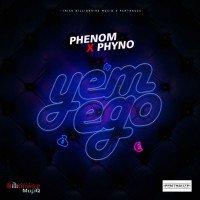 Phenom - Yem Ego (feat. Phyno)