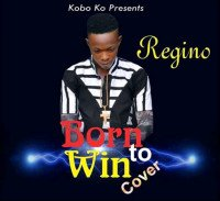 Timaya is the owner - Born To Win Cover By Reginoh