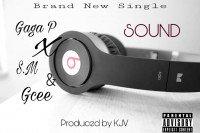 Gaga P ft S.M & Gcee - Sound