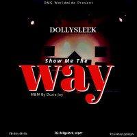 Dollysleek - Dollysleek-Show Me The Way