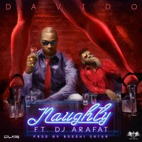 Davido - Naughty (feat. DJ Arafat)