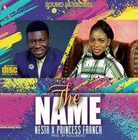 Nesta - THE NAME-NESTA Ft Princess Franca