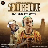 Dj King - Show Me Love (feat. Lyta)