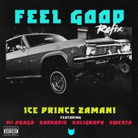 Ice Prince - Feel Good (Remix) (feat. Sarkodie, MI Abaga, Khaligraph Jones, Kwesta)