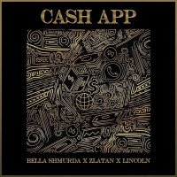 Bella Shmurda - Cash App (feat. Zlatan, Lincoln)