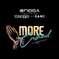 Erigga - More Cash Out (feat. Yung6ix, Sami)