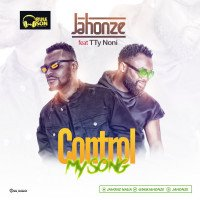 Jahonze - Control My Song Ft. TTY