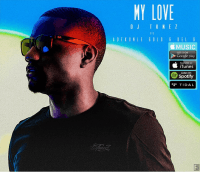 DJ Tunez - My Love (feat. Adekunle Gold, Del B)