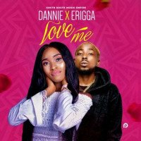Dannie x Erigga - Love Me