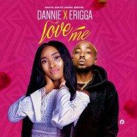 Dannie x Erigga - Love Me