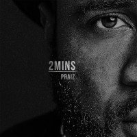 Album: 2 Mins EP - Praiz