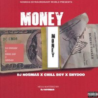 DJ Nosmas - Money (feat. Chill Boy, Shydoo)