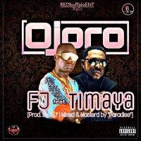 FJ - Ojoro (feat. Timaya)