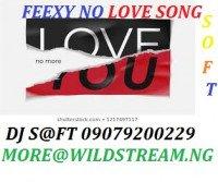 DJ SOFT# - FEEXY NO LOVE MIXTAPE