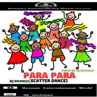 DJ Nosmas - Para Para(Scatter Dance)Prod By DJ Nosmas