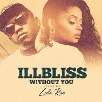 Illbliss - Without You (feat. Lola Rae)