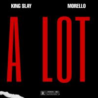 King Slay - A Lot (Cover) (feat. Morello)