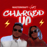 MasterKraft x Dj Cuppy - Charged Up