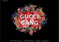D'Prince - Gucci Gang (feat. Davido, Don Jazzy)