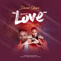 Damie Quan - Better Love (feat. Afro Daddy)