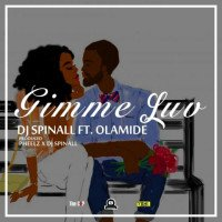 DJ Spinall - Gimmie Luv (feat. Olamide)