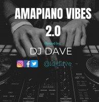 @idjdave - Amapiano Vibes 2.0