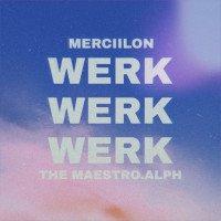 Merciilon - Werk Ft. The Maestro.Alph