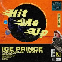 Ice Prince - Hit Me Up (feat. PatrickXXLee, Straffitti)