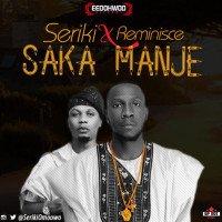 Seriki - Saka Manje (feat. Reminisce)