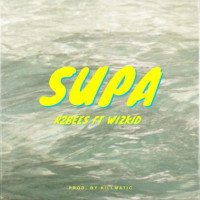 R2bees - Supa (feat. Wizkid)