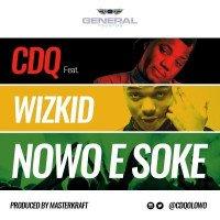 CDQ - Nawo E Soke (feat. Wizkid)