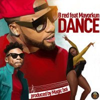 B-Red - Dance (feat. Mayorkun)