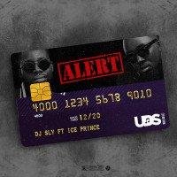 DJ Sly - Alert (feat. Ice Prince)