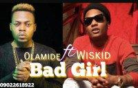 Olamide ft wizkid - Bad Girl