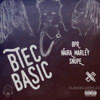 Naira Marley x Snupe x BPR - Btec Basic